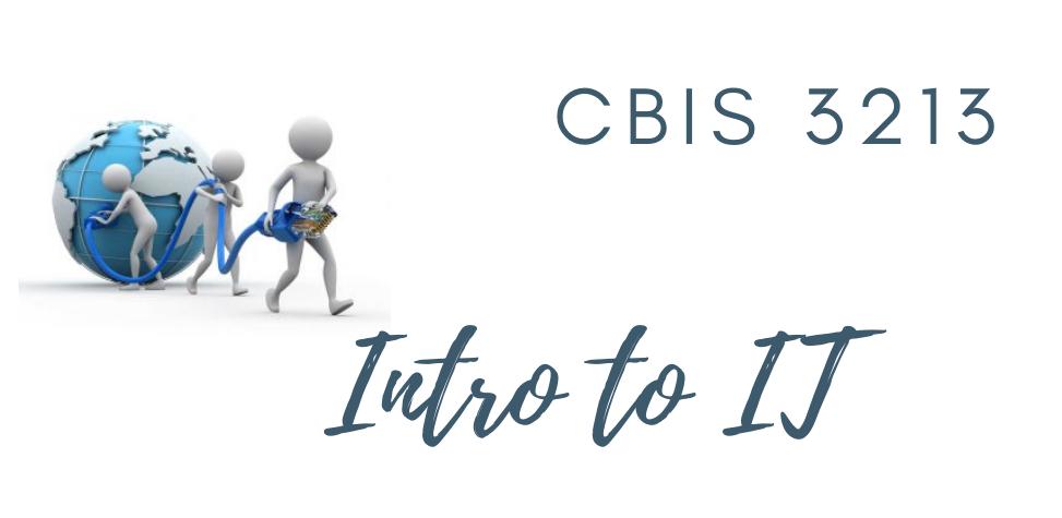 CBIS 3213 - Intro to IT